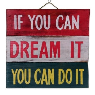 Handcrafted Albesia Wood 'If You Can Dream It' Wall Art Sign (Indonesia)