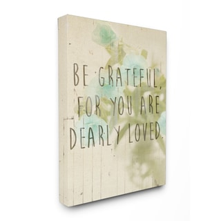 Stupell 'Be Grateful Dearly Loved' Floral Inspiration Stretched Canvas Wall Art