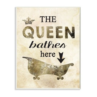 Stupell 'The Queen Bathes Here' Tub Wall Plaque Art