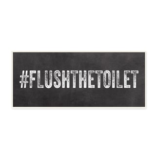 Stupell '#Flushthetoilet Hashtag' Typography Wall Art Plaque