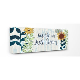 Stupell Live Life In Full Bloom With Flowers Stretched Canvas Wall Art