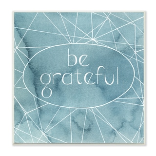 Stupell 'Be Grateful Blue Watercolors' Wall Plaque Art on Wood