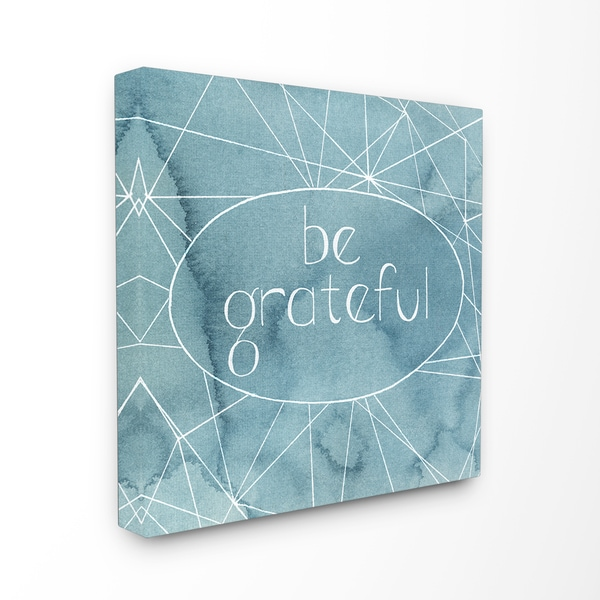 Stupell 'Be Grateful' Blue Watercolors Stretched Canvas Wall Art - 17 x 17