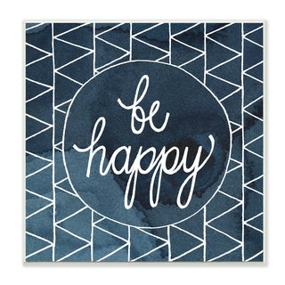 Stupell 'Be Happy Blue and White Cursive' Wall Plaque Art on Wood