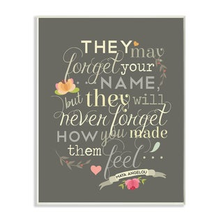 'They May Forget Your Name' Quote Wall Plaque Art