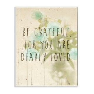 'Be Grateful Dearly Loved' Floral Inspiration Wall Plaque Art