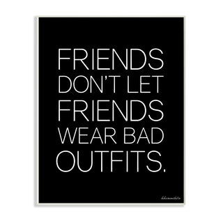 Stupell 'Friends Don't Let Friends Wear Bad Outfits' Wall Plaque Art