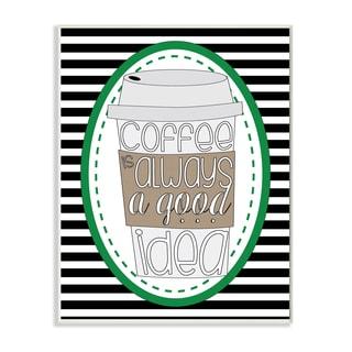 Stupell 'Coffee is Always Good Idea' Striped Wall Plaque Art
