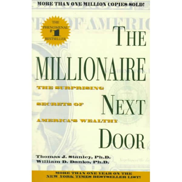 The Millionaire Next Door: The Surprising Secrets of America's Wealthy (Paperback)