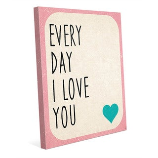 Every Day I Love You' Canvas Wall Art