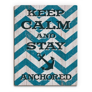 'Keep Calm and Stay Anchored' Wall Art on Wood