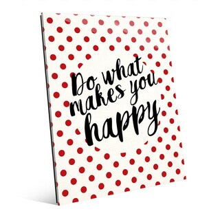 'What Makes You Happy' Wall Art on Glass