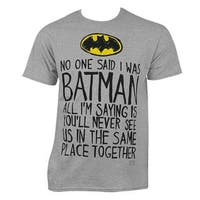 Batman No One Said Tee Shirt