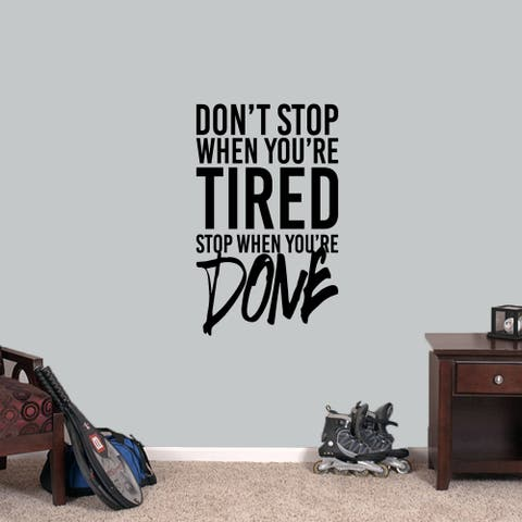 """Don't Stop When You're Tired - Wall Decal 22"""" wide x 36"""" tall"""