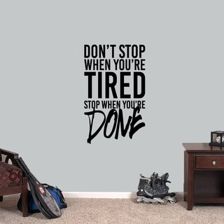 """Dont Stop When You're Tired - Wall Decal 22"""" wide x 36"""" tall"""