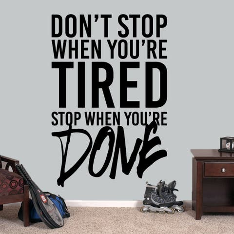"""Don't Stop When You're Tired - Wall Decals 40"""" wide x 60"""" tall"""