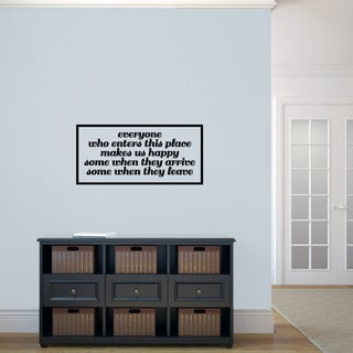 "Everyone Who Enters Makes Us Happy Wall Decal - 36"" wide x 17"" tall"