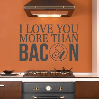 "I Love You More Than Bacon - 48"" wide x 30"" tall"