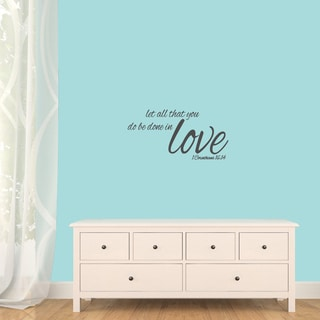 "Let All That You Do Be Done In Love Wall Decals - 24"" wide x 12"" tall"