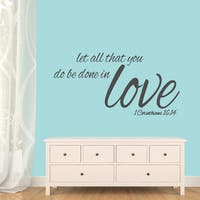 "Let All That You Do Be Done In Love Wall Decals - 48"" wide x 24"" tall"