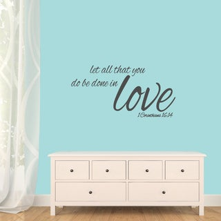"Let All That You Do Be Done In LoveWall Decals - 36"" wide x 18"" tall"