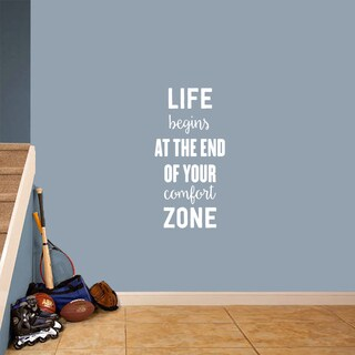 "Life Begins At The End Of Your Comfort Zone - Wall Decal 18"" wide x 36"" tall"