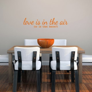 "Love Is In The Air Or Is That Bacon? - Wall Decal - 36"" wide x 8"" tall"