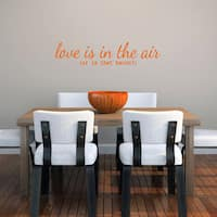 "Love Is In The Air Or Is That Bacon - Wall Decal - 36"" wide x 8"" tall"