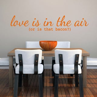 "Love Is In The Air Or Is That Bacon? - Wall Decal - 60"" wide x 12"" tall"