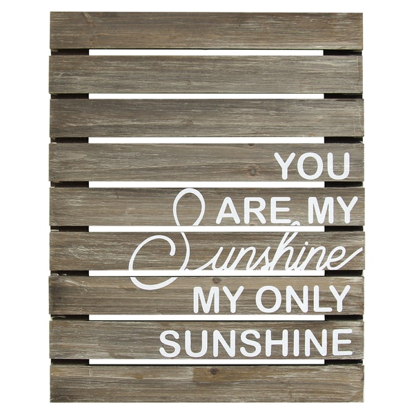Stratton Home Decor U0026#x27;You Are My Sunshineu0026#x27; Plank Wood