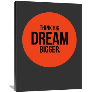 Naxart Studio 'Think Big Dream Bigger Circle Poster 1' Stretched Canvas Wall Art