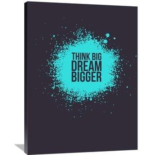 Naxart Studio 'Think Big Dream Bigger 2' Stretched Canvas Wall Art
