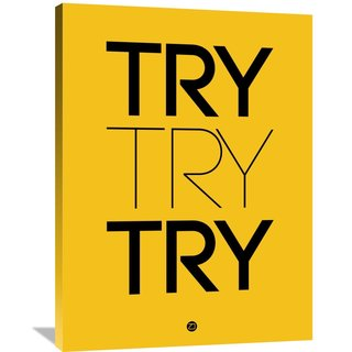 Naxart Studio 'Try Try Try' Poster Yellow Stretched Canvas Wall Art