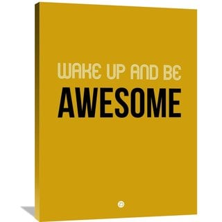 Naxart Studio 'Wake Up and Be Awesome Poster Yellow' Stretched Canvas Wall Art