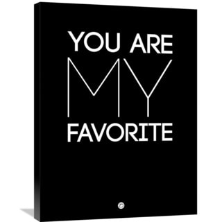Naxart Studio 'You Are My Favorite Poster Black' Stretched Canvas Wall Art