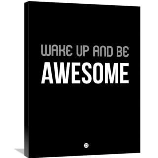 Naxart Studio 'Wake Up and Be Awesome' Stretched Canvas Wall Art