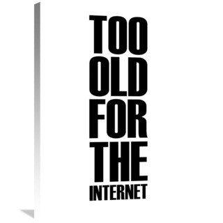 Naxart Studio 'Too Old for the Internet Poster White' Stretched Canvas Wall Art