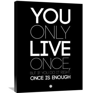 Naxart Studio 'You Only Live Once' Black Stretched Canvas Wall Art