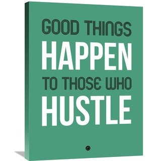 Naxart Studio 'Good Things Happen to Those Who Hustle' Stretched Canvas Wall Art