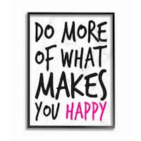 Stupell 'Do More of What Makes You Happy' Framed Giclee Texturized Art