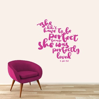 Sweetums 'She Didn't Have To Be Perfect' 36-inch Wall Decal