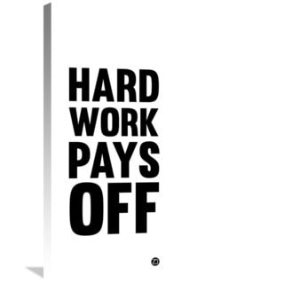 Naxart Studio 'Hard Work Pays Off Poster 2' Stretched Canvas Wall Art