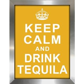 Framed Canvas Art Studio Keep Calm and Drink Tequila Framed Plexiglass Wall Art