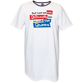 White Cotton Don't Treat Me Differently Than You Would The Queen Nightshirt