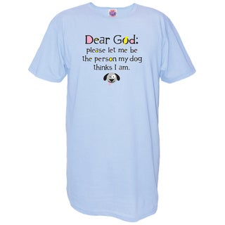 'Dear God: Please Let Me Be The Person My Dog Thinks I Am' Blue Cotton Nightshirt