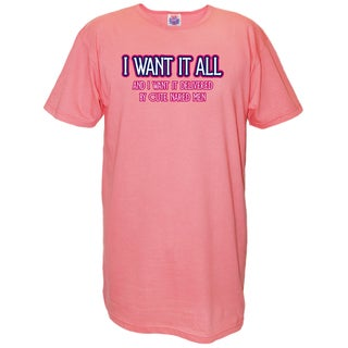 'I Want It All and I Want It Delivered by Cute Naked Men' Pink Nightshirt