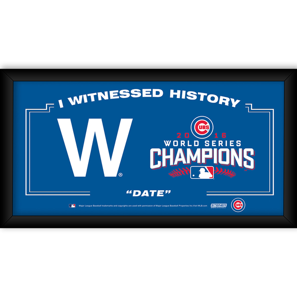 "Chicago Cubs ""The W"" 2016 World Series Champions Framed 4x8 I Witnessed"