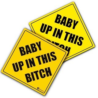 Zone Tech 'Baby Up On This Bitch' Vehicle Safety Sticker (Set of 2)