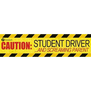 Zone Tech 'Caution Student Driver and Screaming Parent' Bumper Sticker