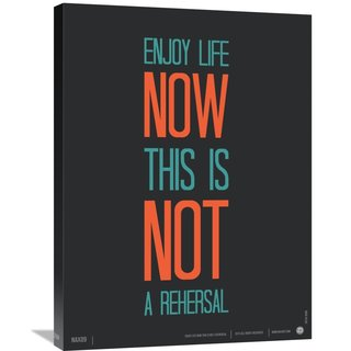 Naxart Studio 'Enjoy Life Now Poster' Stretched Canvas Wall Art